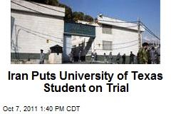 Iran Puts University of Texas Student on Trial