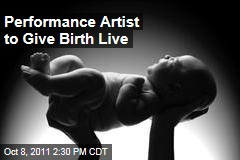 Performer Gives Birth In Front of Live Audience