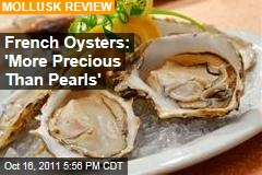 Oysters From French Region of Brittany 'More Precious Than Pearls'