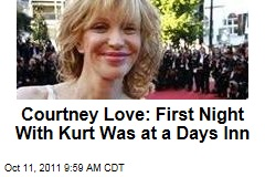 Courtney Love: First Night With Kurt Cobain Was at a Days Inn