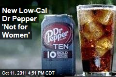 Dr Pepper Ten &#39;Not for Women&#39;