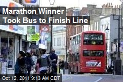 Marathon Winner Took Bus to Finish Line