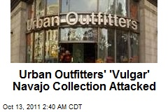 Urban Outfitters&amp;#39; &amp;#39;Vulgar Navajo&amp;#39; Collection Attacked