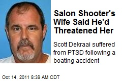 Salon Shooter&amp;#39;s Wife Said He&amp;#39;d Threatened Her