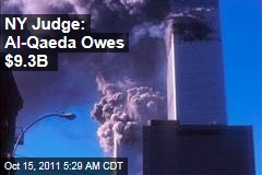 Judge Says Al-Qaeda Owes $9.3 Billion for 9/11 Attacks