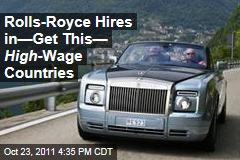 Rolls-Royce Expands Revenue by Hiring in High-Wage Countries