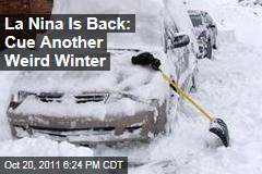 La Nina&#39;s Return Means Weird Winter Weather