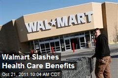 Walmart Slashes Health Care Benefits