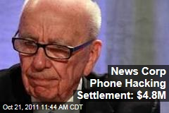 Rupert Murdoch, News Corp Settle Phone Hacking Case for $4.8M