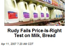 Rudy Fails Price-Is-Right Test on Milk, Bread