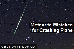 Meteorite Mistaken for Crashing Plane