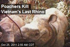 Poachers Kill Vietnam&amp;#39;s Last Rhino