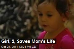 Girl, 2, Saves Mom's Life