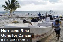Hurricane Rina Guns for Cancun