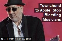 Townshend to Apple: Stop Bleeding Musicians