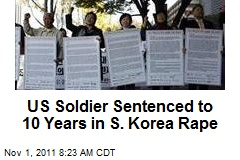 US Soldier Sentenced to 10 Years in S. Korea Rape