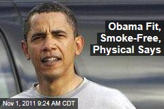 Obama Physical: President Is 'Tobacco-Free,' 'Fit at 50'