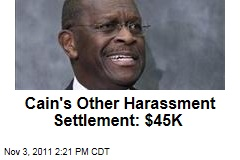 Herman Cain's Settlement for Second Accuser Was $45,000