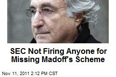 SEC Not Firing Anyone for Missing Madoff's Scheme