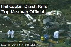 Helicopter Crash Kills Top Mexican Official