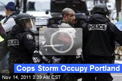 Cops Storm Occupy Portland