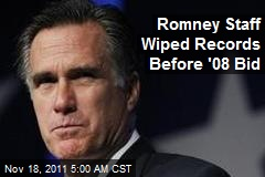 Romney Staff Wiped Records Before '08 Bid