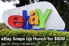 eBay Snaps Up Hunch for $80M