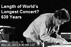 Length of World's Longest Concert? 639 Years