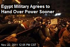 Egypt Military Agrees to Hand Over Power Sooner