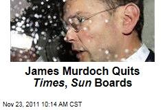 James Murdoch Quits Boards of News Corp Papers Times, Sun