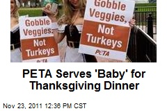 PETA Serves 'Baby' for Thanksgiving Dinner