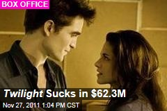 Twilight: Breaking Dawn Sucks in $62.3M