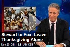 Jon Stewart Wants Fox News to Lay Off Thanksgiving, Barack Obama