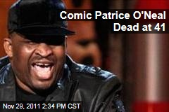 Comedian Patrice O&#39;Neal is Dead at 41 From Complications of a Stroke