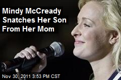 Mindy McCready Snatches Her Son From Her Mom