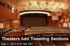 Theaters Add Tweeting Sections
