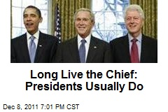 Long Live the Chief: Presidents Usually Do