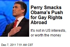 Perry Smacks Obama's Push for Gay Rights Abroad