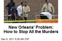 New Orleans&amp;#39; Problem: How to Stop All the Murders