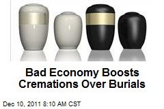Bad Economy Boosts Cremations Over Burials