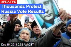 Thousands Protest Russia Vote Results