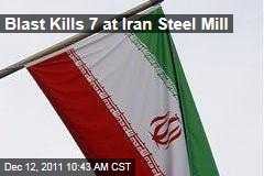 IRNA: Blast Kills 7 in Iran Steel Mill