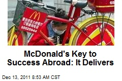 McDonald's Key to Success Abroad: It Delivers
