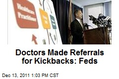 Doctors Made Referrals for Kickbacks: Feds