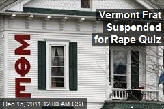 Vermont Frat Suspended for Rape Quiz