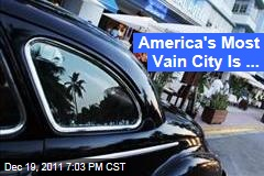 Miami Is America's Most Vain City: Survey