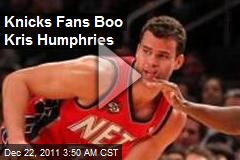 Knicks Fans Boo Kris Humphries