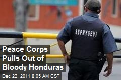 Peace Corps Pulls Out of Bloody Honduras
