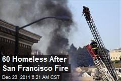 60 Homeless After San Francisco Fire