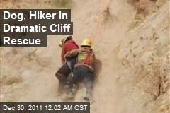 Dog, Hiker in Dramatic Cliff Rescue